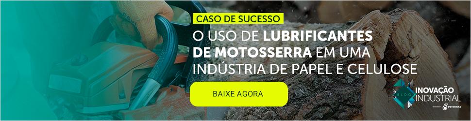 Case de Sucesso: o uso de lubrificantes de motosserra em uma indústria de papel e celulose